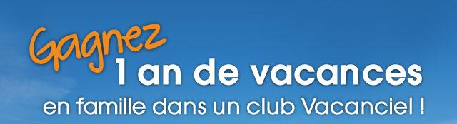 Gagnez 1 an de vances en famille dans un club Vacanciel !