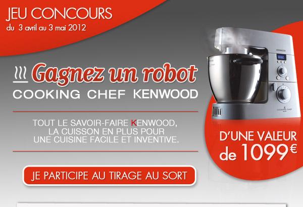 Gagnez un robot Cooking chef Kenwood. Je participe au tirage au sort